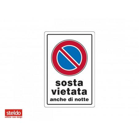 Cartello SOSTA VIETATA ANCHE DI NOTTE - dimensioni 20 x 30 cm